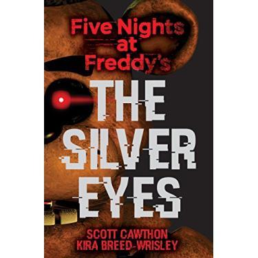 Five Nights at Freddy's: The Silver Eyes - Kira Breed-wrisley - 9781338134377