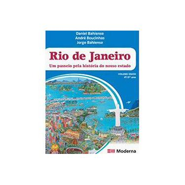 Rio de Janeiro: Um Passeio pela História do Nosso Estado - Jorge Bahiense, Daniel Bahiense - 9788516072704