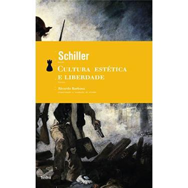Cultura Estética e Liberdade - Livro de Bolso - Schiller , Friedrich - 9788577151103