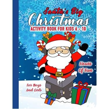 Santa's Big Christmas Activity Book for Kids 6 - 10: Fun Word Search, Coloring Pages and Other Game Activitites for Boys and Girls