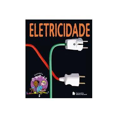 Eletricidade - Coleçao O Que E? - Capa Comum - 9788504017908