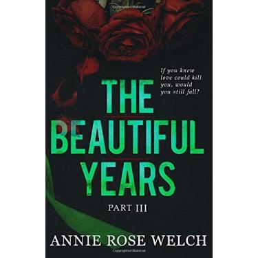 The Beautiful Years III: A Mafia Romance Saga: 3