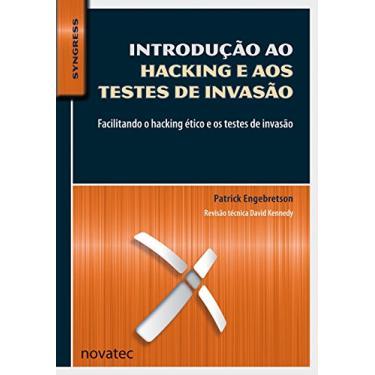 Introdução ao Hacking e Aos Testes de Invasão - Patrick Engebretson - 9788575223901