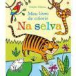 Na Selva - Meu Livro De Colorir