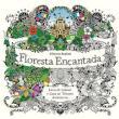 Livro - Floresta Encantada: Livro de Colorir e Caça ao Tesouro Antiestresse - Johanna Basford