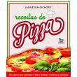 Receitas de pizza: 50 cartas que ensinam a fazer massas, molhos e recheios