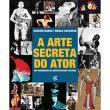 Livro - A Arte Secreta do Ator: Um Dicionário de Antropologia Teatral