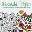 Livro - Floresta Mágica: Para Colorir, Estimular a Criatividade e Combater o Estresse
