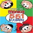 Livro Turma da Mônica 551 Atividades 368 Páginas - 129179