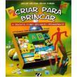Criar Para Brincar - A Sucata Como Recurso Pedagogico - 04 Ed