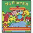 Na Floresta Quem Mora - Vários Autores - 9788585875374