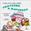 Livro - O que Ana Sabe Sobre: Proteger a Natureza