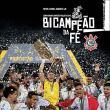 Bicampeão da Fé. Corinthians Campeão Paulista 2018