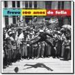 Frevo 100 Anos de Folia - Camilo Cassoli - 9788561303006