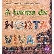 A Turma da Horta Viva. O Mistério das Sementes