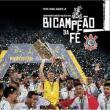 Bicampeão Da Fe-corinthians Campeão Paulista 2018